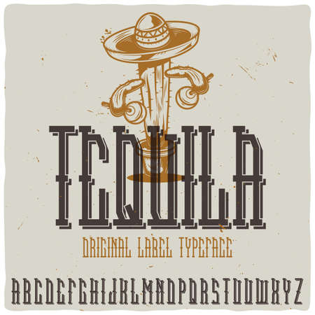 Vintage label typeface named Tequila with cactus on background. Good handcrafted font for any label design. Illustration