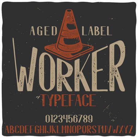 Vintage label typeface named Worker with illustration of road cone. Good handcrafted font for any label design.
