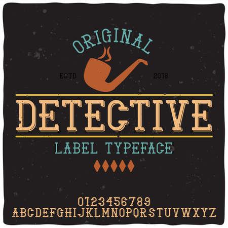 """Vintage krój etykiety o nazwie """"Detektyw"""". Dobra ręcznie wykonana czcionka do każdego projektu etykiety."""