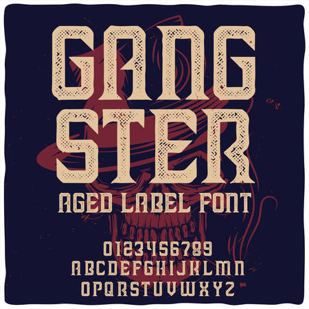 Vintage label typeface named  Gangster with illustration of gangster on background. Good handcrafted font for any label design.