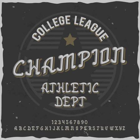 Original label typeface named Champion. Good handcrafted font for any label design.