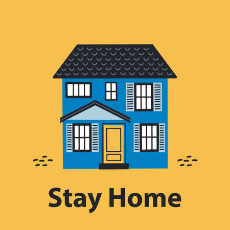 Blue house on a yellow background. Stay at home.  Social Media campaign aimed at preventing the spread of the COVID-19 coronavirus epidemic.