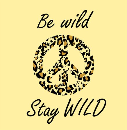 Hippie peace symbol with leopard gold print and be wild and stay wild lettering. Fashion design for t-shirt, bag, poster, scrapbook Ilustrace