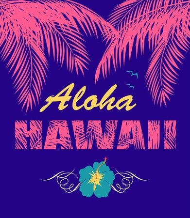 Fashion violet print with Aloha Hawaii lettering, pink coconut palm leaves and blue hibiscus for beach party poster, t shirt, bag and other design