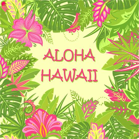Greeting summer card with Aloha Hawaii lettering, tropical leaves and exotic flowers for T shirt, party invitation, bag and other design Illustration