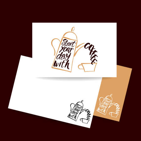 coffee company: START YOUR DAY WITH COFFEE. Coffee pot and coffee cup and handwritten quote. Concept business card design for cafe, coffee shop, restaurant menu, poster, coffee company. Typography vector.