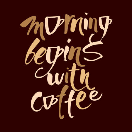 cafe shop: Morning begins with coffee. Quote lettering. Calligraphy style coffee quote. Concept design for poster, coffee label, cafe, coffee shop. Vector graphic design typography.