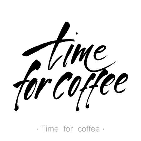 Handwritten inscription Time for coffee. Design template for menu, cafe, shop, card, invitation, flyer, banner. Hand drawn calligraphy. Vector illustration. Illustration