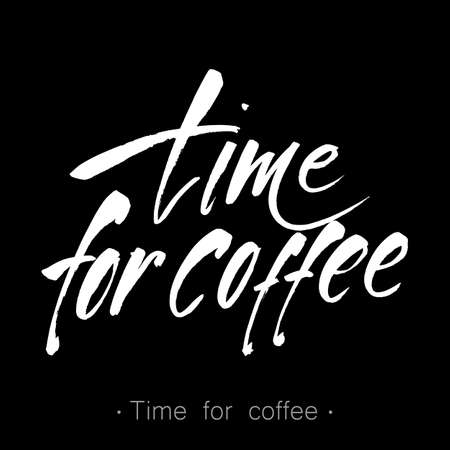 cafe shop: Handwritten inscription Time for coffee. Design template for menu, cafe, shop, card, invitation, flyer, banner. Hand drawn calligraphy. Vector illustration. Illustration