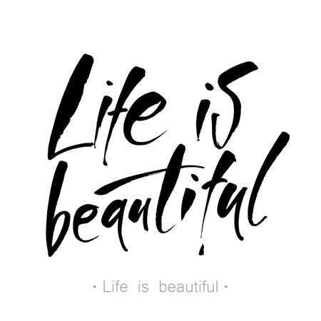 Life is beautiful. Hand drawn calligraphic lettering isolated on white background. Modern calligraphy. Vector illustration.