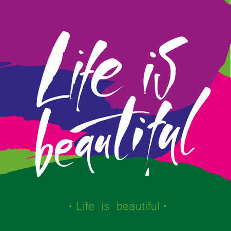 Life is beautiful. Hand lettering. Inspirational quote. Modern calligraphy. Vector illustration. Illustration