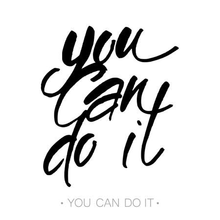 just do it: YOU CAN DO IT.  Motivational slogan. Just Start lettering of an inspirational saying. Template design. Hand written calligraphy, brush painted letters. Vector illustration.