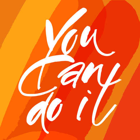 YOU CAN DO IT. Motivational slogan. Just Start lettering of an inspirational saying. Template design. Hand written calligraphy, brush painted letters. Vector illustration.