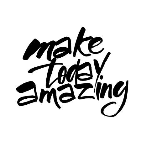 MAKE TODAY AMAZING. Motivational slogan. Inspirational quote. Template design for posters, t-shirts and cards. Hand draw brush calligraphy. Vector illustration.