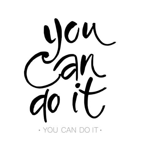 You can do it. Quote Typographical Poster Template design. Hand written calligraphy, brush painted letters. Vector illustration.