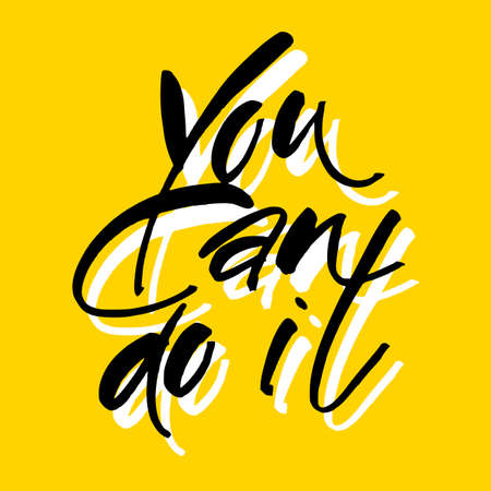 can yes you can: You can do it. Quote Typographical Poster Template design. Hand written calligraphy, brush painted letters. Vector illustration.