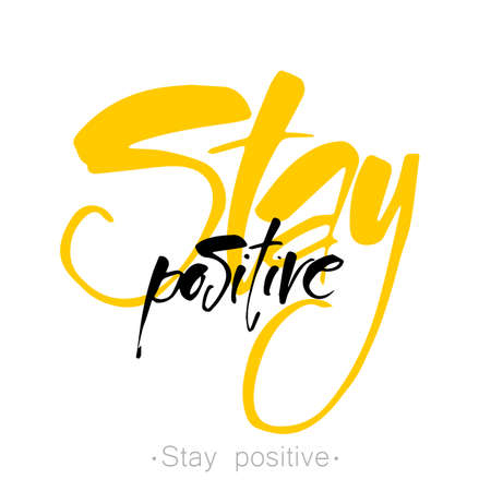 Stay Positive  letters. Inspirational poster, print, clothing design. quote.