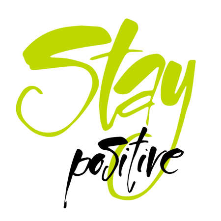 STAY POSITIVE. Inspirational quote. Stay positive lettering. Motivational quote for invitation, poster or clothing design. template. Ilustrace