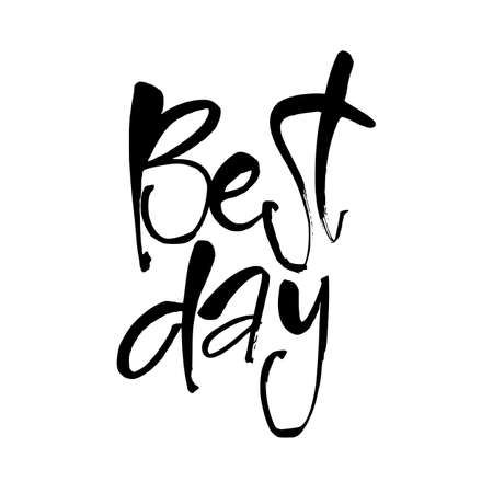 best background: Best day lettering. Black letters on white background. Vector illustration.