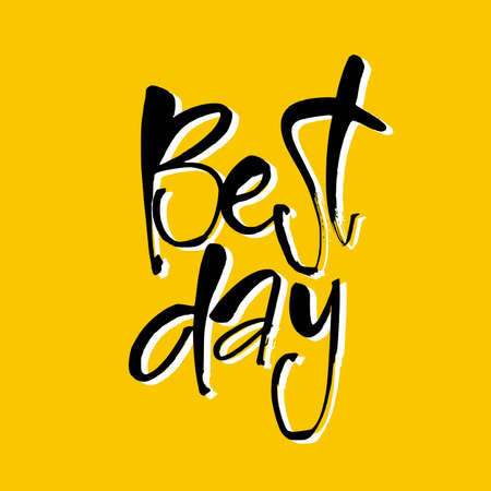 Best Day. Hand Drawn Lettering. Font Inscription, Design Template ...