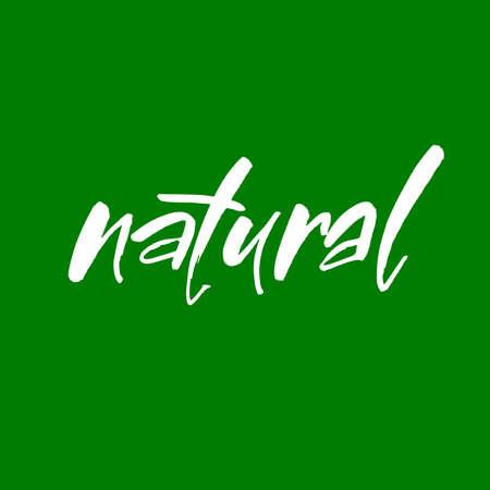 stamp design: Natural. Modern brush calligraphy. Design for logo, stamp, badge, label. Illustration