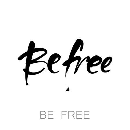 vintage background: BE FREE. Inspirational lettering. Hand drawn modern brush calligraphy. Quote about freedom. Vector illustration.