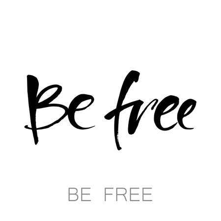 Be Free. Isolated on white background. Lettering in boho style for print and poster. Typographic design. Vector illustration.