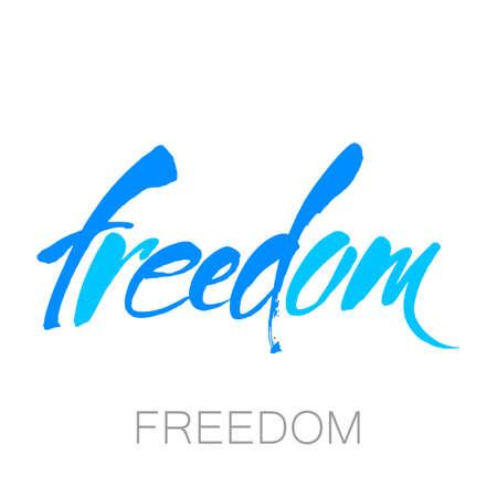 Freedom. Typographic design. Ink illustration. Modern brush calligraphy. Vector.
