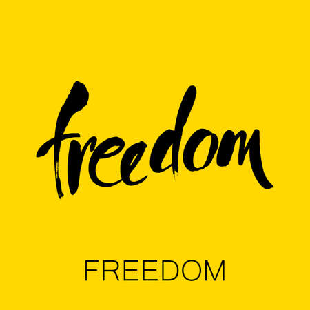 Freedom. Inspirational quote. Handwritten phrase. Hand drawn typography lettering phrase. Vector illustration.