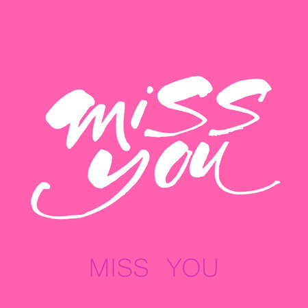 Miss you inscription. Greeting card with calligraphy. Vector illustration.