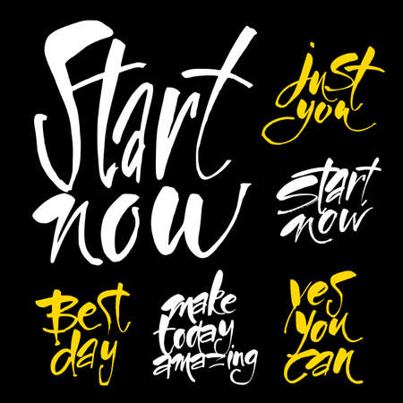 Start now. Just you. Make today amazing. Best day. Yes you can. Typography for poster, invitation, greeting card, flyer, banner, postcard or t-shirt. Vector illustration.
