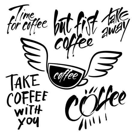 Vector cafe template with hand-drawn graphic. Quotes collection: Time for coffee. But first coffee. Take away. take coffee with you. Vector Illustration. 일러스트