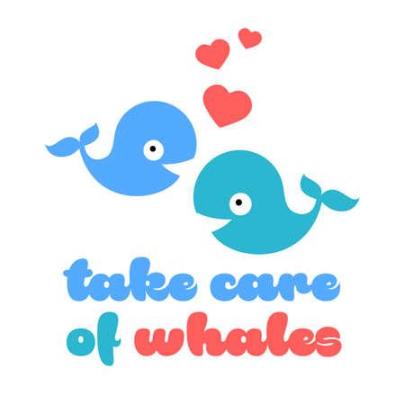 TAKE CARE OF WHALES. Design template. Vector illustration. A poster in support of ocean giants. Ilustração