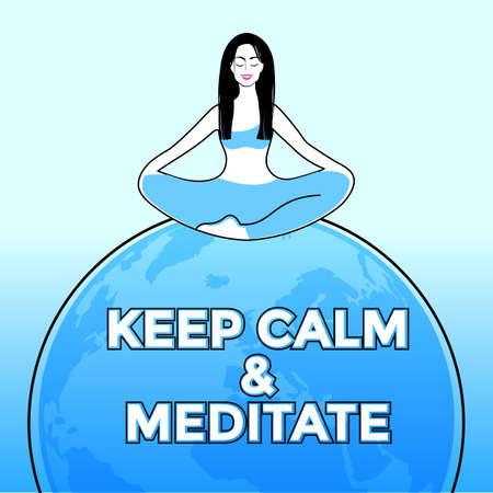 Keep calm and meditate. Woman meditating. Vector illustration.