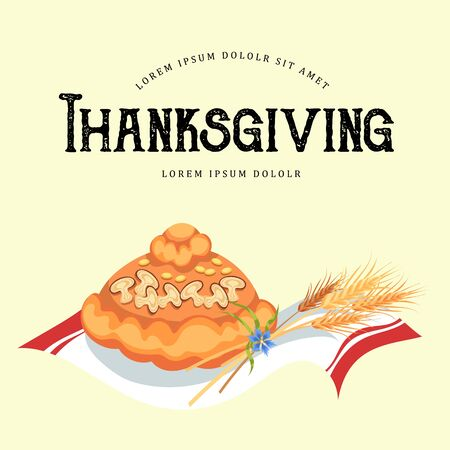 Freshly baked bread lies on a towel, pastry for Thanksgiving day, greeting card with spikelets of wheat as a symbol of harvest vector illustration Imagens - 90742153