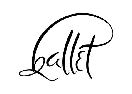 Hand drawn old style lettering of word Ballet. Dance school template.