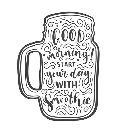 Vector lettering illustration Smoothie. Quote Good morning start your day with Smoothies