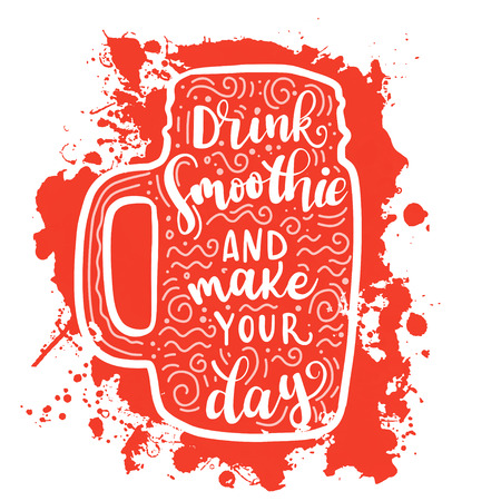 Vector lettering illustration Smoothie.  Quote Drink Smoothie and make your day