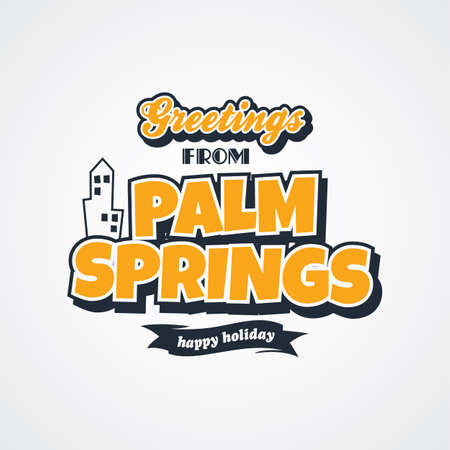 springs: palm springs vacation greetings theme vector art illustration