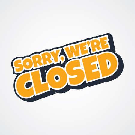 sorry we are closed theme vector art illustration Ilustração