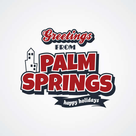palm springs: palm springs vacation greetings theme vector art illustration