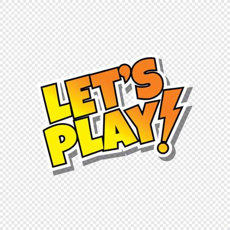 lets play cartoon text sticker theme vector art illustration