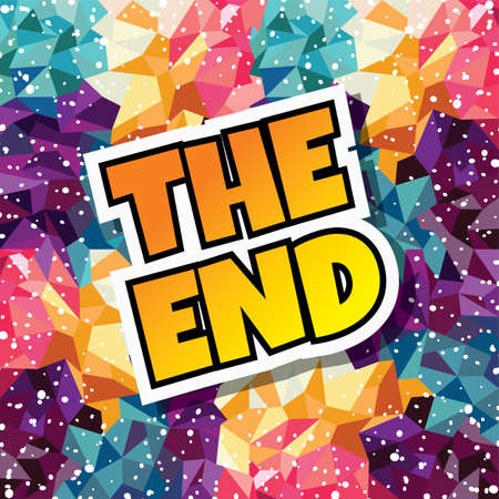 the end text abstract colorful triangle geometrical background vector illustration Illustration