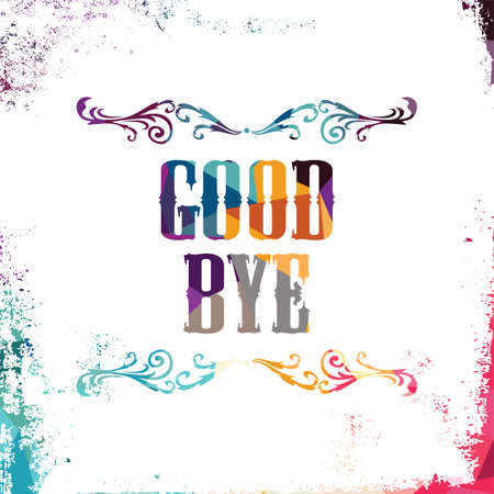 good bye: good bye abstract colorful triangle geometrical greetings vector illustration