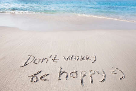dont worry: Dont worry, be happy