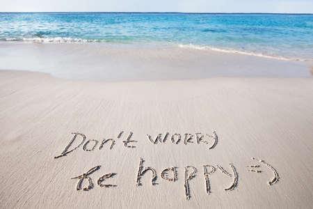 Mach dir keine Sorgen, sei glücklich Standard-Bild