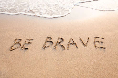 Be brave, motivational fearless concept Stock Photo