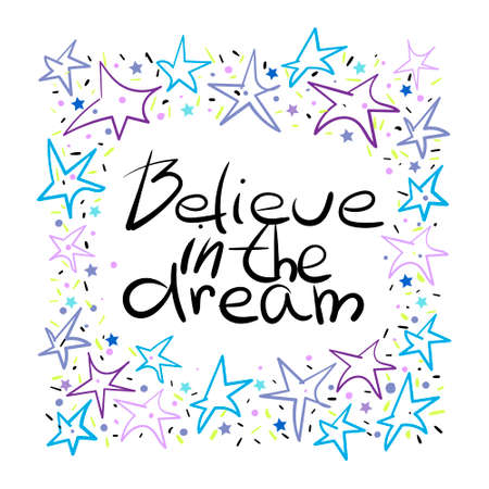Believe in the dream - hand draw lettering quote. Eps10 Imagens - 124892984