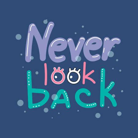 Nunca mires atrás: frase motivacional, letras, composición de letras.