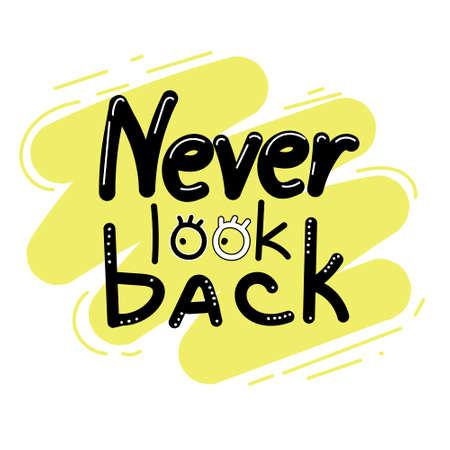 Non guardare mai indietro: frase motivazionale, lettere, composizione di lettere. Lettere dei cartoni animati. Vettoriali